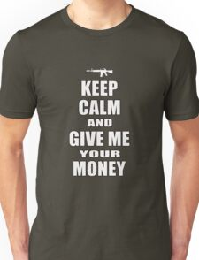Keep Calm & Give Me Your Money T-Shirt