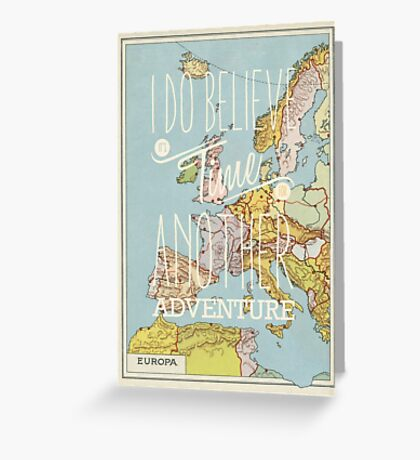 I do believe it's time for another adventure - Europe Greeting Card
